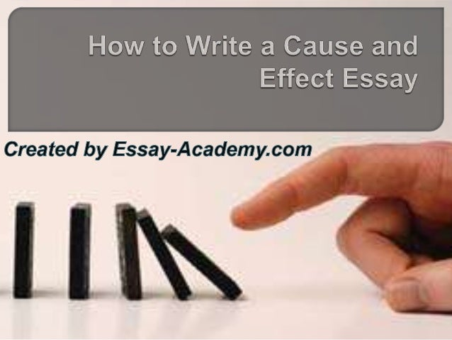 to write a cause and effect essay Writing cause and effect essay outline the outline helps to organize the work simplifies the writing process time spent arranging the outline will result in time.
