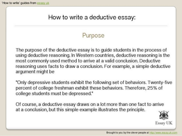 deductive essay examples Deductive arguments and validity  logical entailment: one statement logically entails another statement if it is logically impossible for the second one to be false.