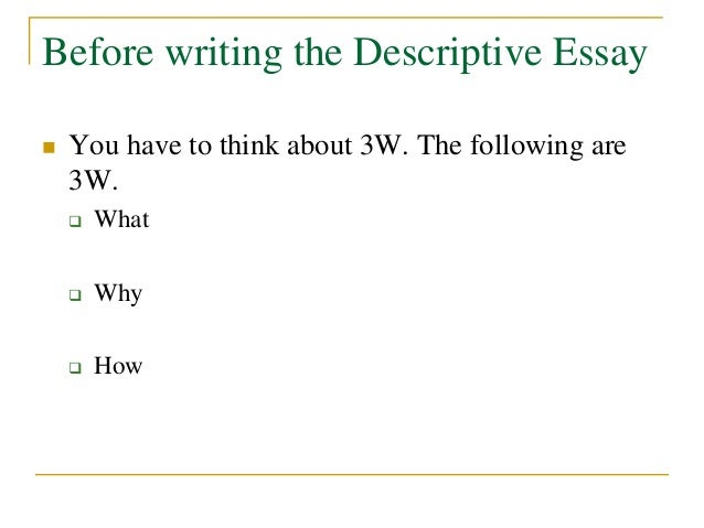 to write a descriptive essay If you've been assigned a descriptive paper and you have no clue what to write on, don't hesitate to consult the following article with some fresh ideas.