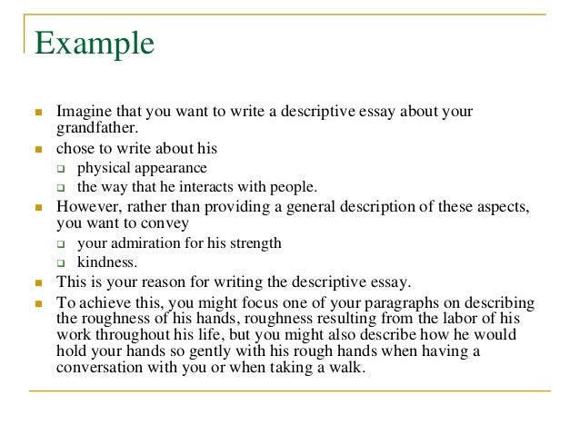how do you write a descriptive essay on a person How to write a descriptive essay about a place but with a descriptive essay, you have more freedom to add adjectives how to write a first person essay.