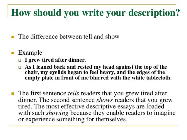 places to write about in a descriptive essay Descriptive essay how to write a descriptive essay more than many other types of essays, descriptive essays strive to create a deeply involved and vivid experience.