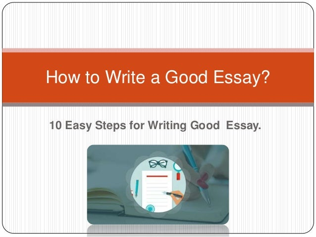 Steps To Writing A Good 5 Paragraph Essay