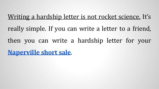 how to write a hardship letter for short sale No down payment program availible on first come, first served how to write a  hardship letter the hardship letter sets the tone for the rest of the.