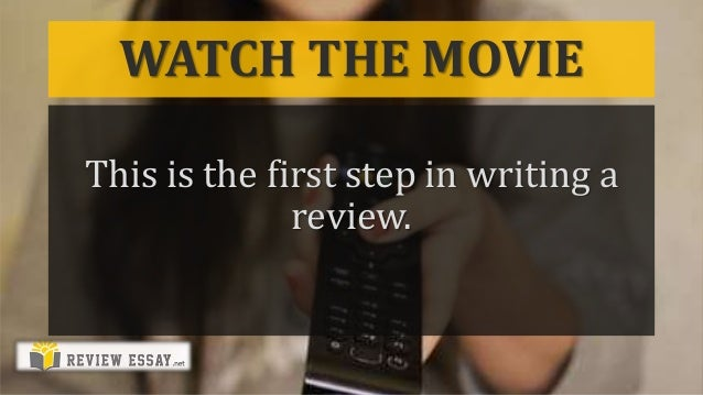 review movie writing help How to write a movie review guide (or must not) write about, we do provide the following guideline to help you get started in writing a review.