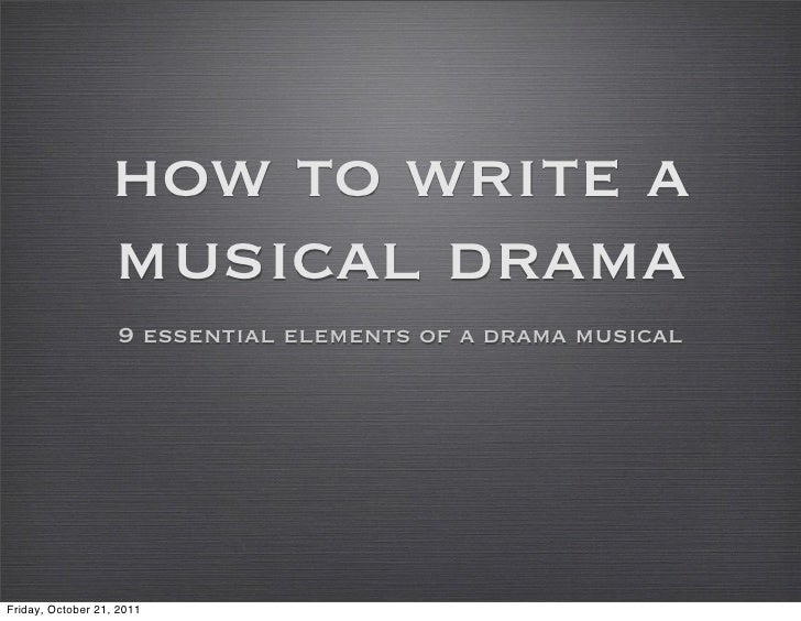 How To Write A Musical Drama - 9 Essential Drama Elements