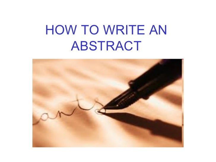 how to write the abstract of a paper presentation How to write a paper presentation   start with searching online and see how to write technical papers you will get an idea  sent in an abstract of your paper, and voilà received notice .