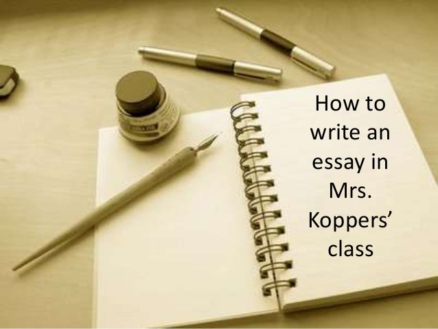 How to write an essay in Mrs. Koppers' class