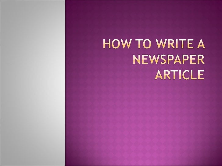 How to write an article for newspaper