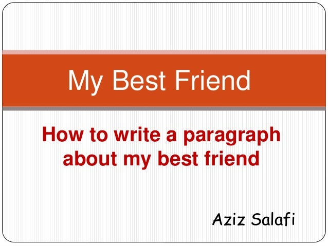 Essay Of My Best Friend  Oklmindsproutco Essay Of My Best Friend How To Write A Paragraph About My Best Friend