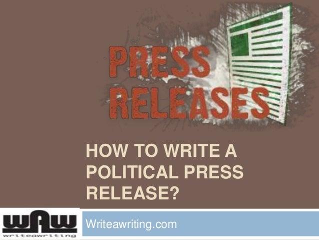 HOW TO WRITE A POLITICAL PRESS RELEASE? Writeawriting.com