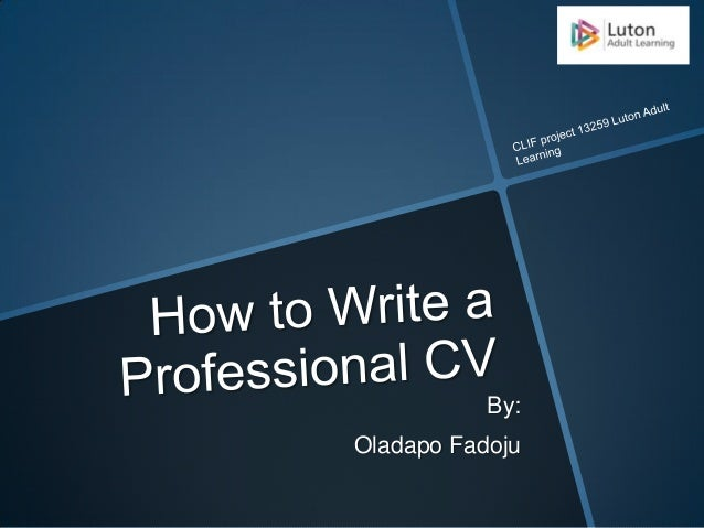 How to write a CV (adapted from Ahmed Abd El-Rahman)
