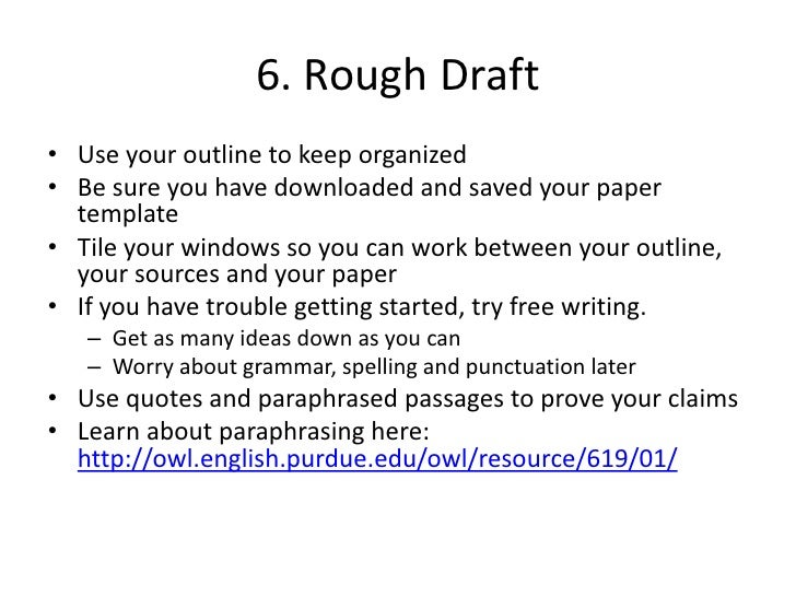 how to write a rough draft for a research paper Your ultimate goal may be to get an a on your paper, but even the best writing begins with raw material rather than aiming high on your rough draft, use it as an.