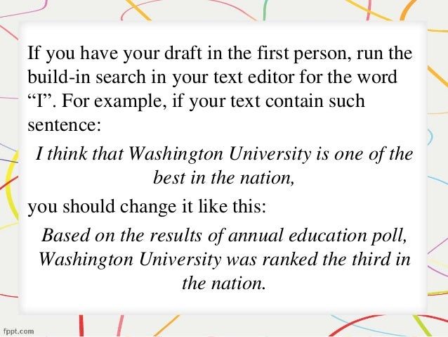 research paper written in third person First-person pronouns can enhance your writing by producing active  an  academic paper while the third person and passive constructions are.