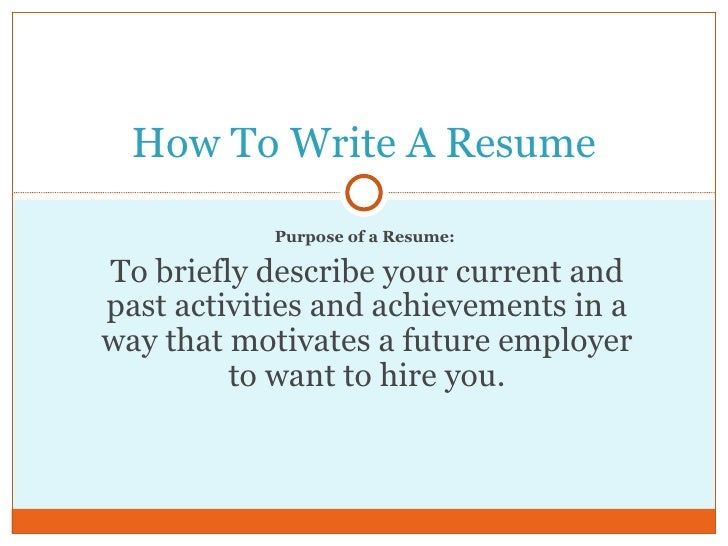 Purpose of a Resume:  To briefly describe your current and past activities and achievements in a way that motivates a futu...