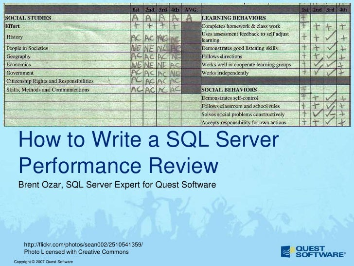 How to Write a SQL Server   Performance Review   Brent Ozar, SQL Server Expert for Quest Software          http://flickr.c...