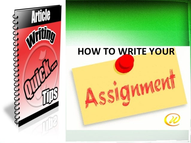 How To Write Assignment - Academic Writing Services