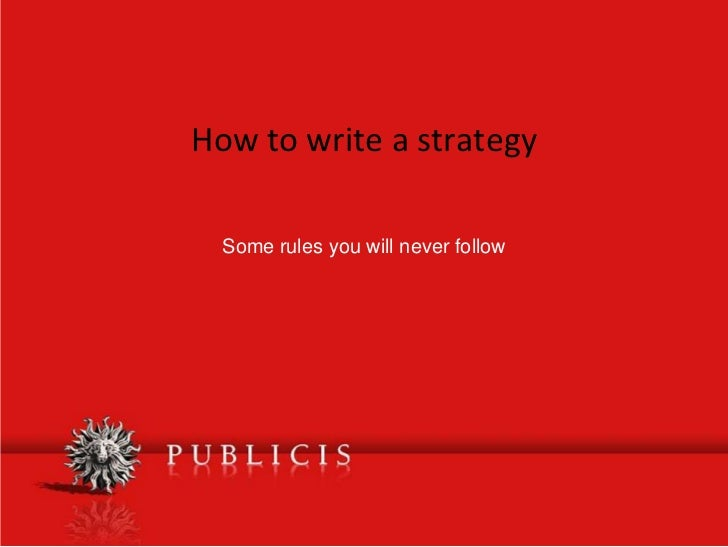 How to write a strategy<br />Somerulesyouwillneverfollow<br />