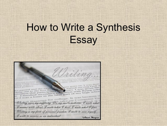 education synthesis essay This kind of essay is called a synthesis essay in you will use sources from the articles to support your own ideas teacher discusses a synthesis essay and using sources instructor, international programs university of california irvine division of continuing education helen nam.