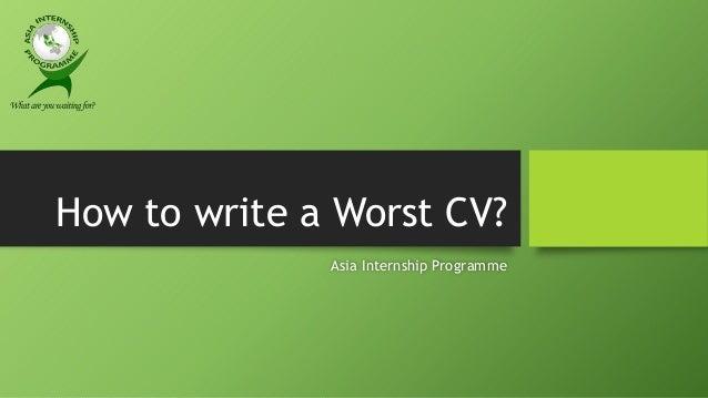 How to write a worst CV