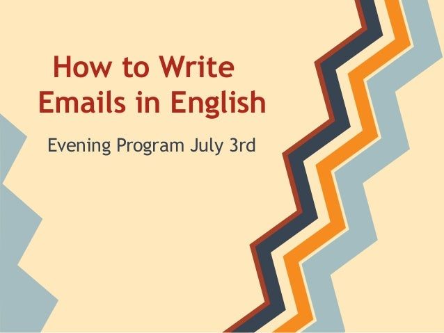 How to Write Emails in English Evening Program July 3rd