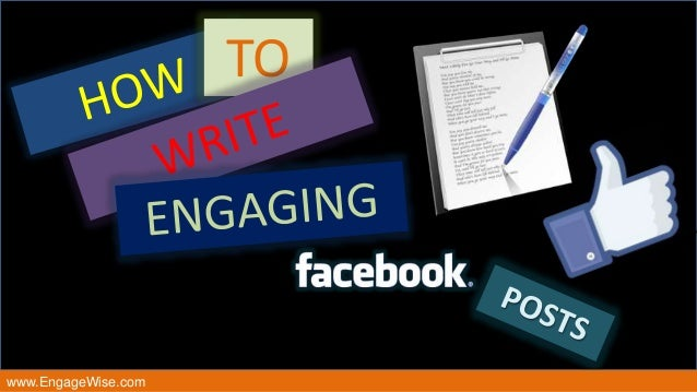 How To Write Engaging Posts On Facebook
