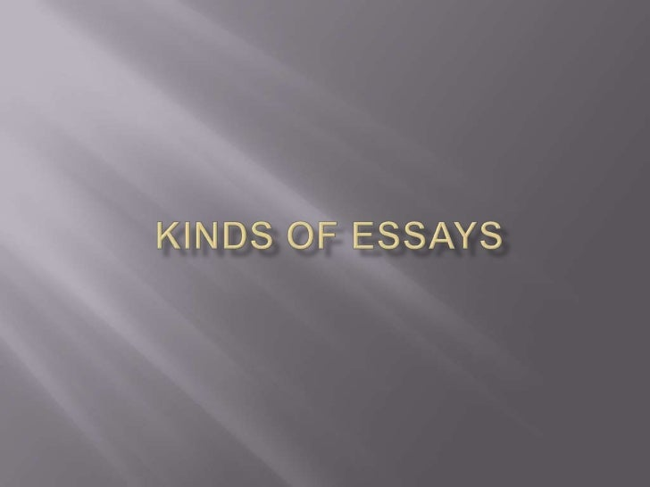    Here you will find the kinds of essays and the    way they must be developed, so I hope this    presentation can help ...