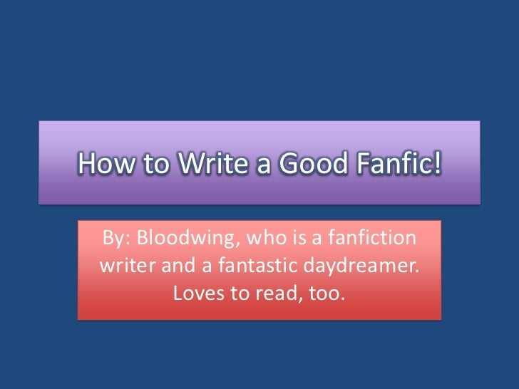 How to Write A Great Fanfiction!