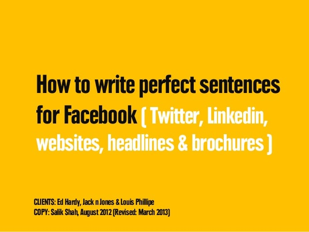 How to write perfect sentences for Facebook (Twitter, Linkedin, websites, headlines, brochures, etc)