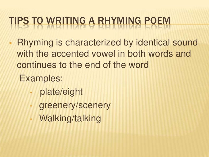 help writing poems that rhyme These best rhyme poems are i thought i was a poet who had a pen of gold with clear access to writing this poem is to offer solace and perhaps help them.