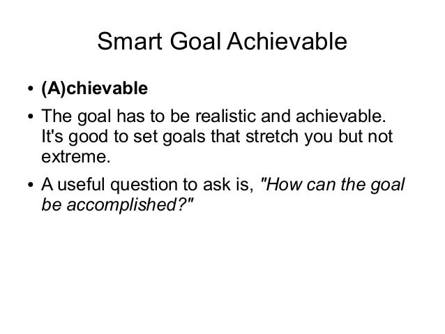 how to write a smart goal See how a goal becomes smart by reviewing examples of smart goals we'll examine the components of a smart goal and how to correct the vague wording that often.