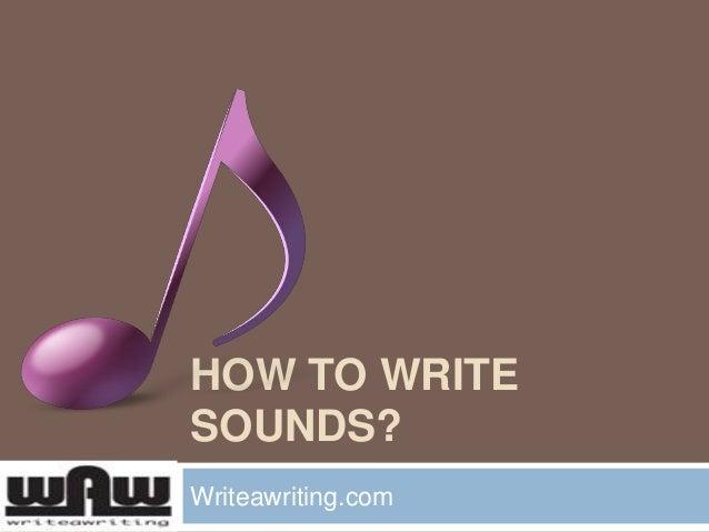 HOW TO WRITE SOUNDS? Writeawriting.com