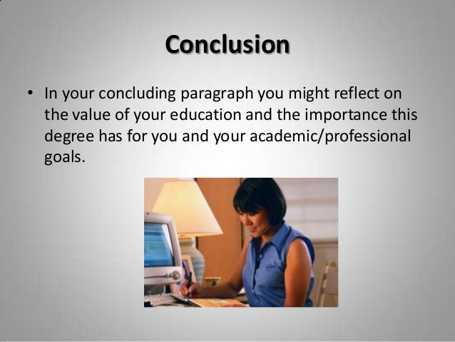 English help - In writing the conclusion of your evaluative essay, your purpose is to:?