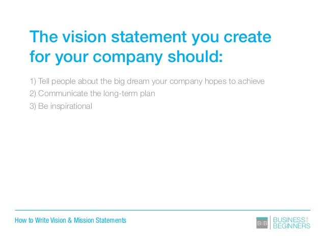 how to write a mission and vision statement The mission statement announces to the world why your company exists here's how to write one and some mission statement examples.