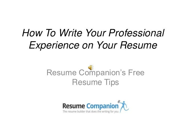 How To Write Your Professional Experience on Your Resume     Resume Companion's Free          Resume Tips