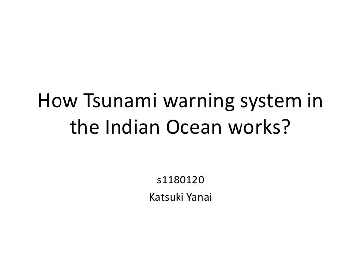 How Tsunami warning system in  the Indian Ocean works?            s1180120           Katsuki Yanai