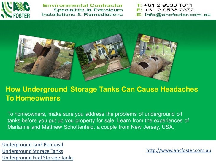 How Underground Storage Tanks Can Cause Headaches To Homeowners  To homeowners, make sure you address the problems of unde...