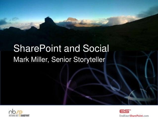 SharePoint and SocialMark Miller, Senior Storyteller