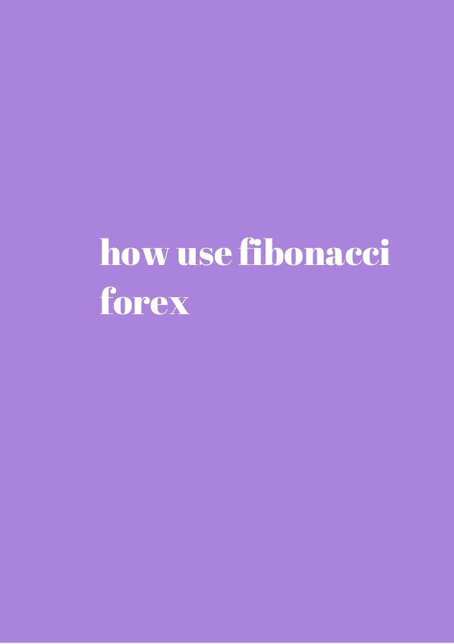 How to use fibonacci in forex