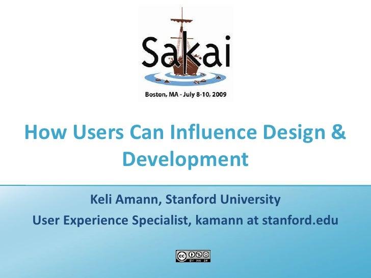 How Users Influence Design & Development