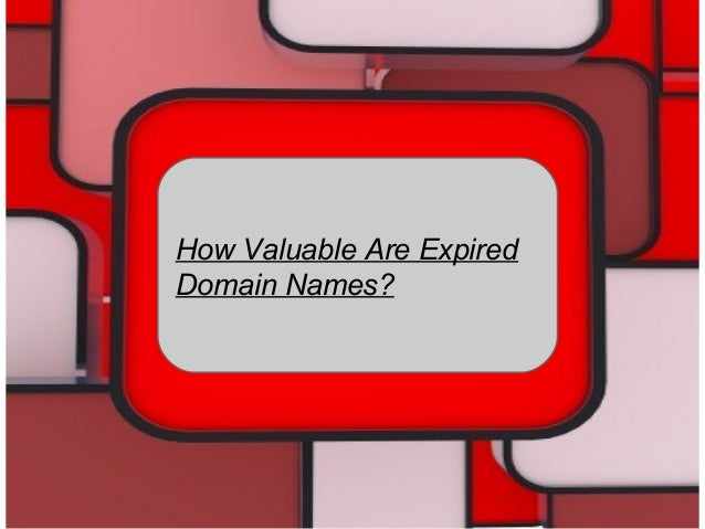 How valuable are expired domain names