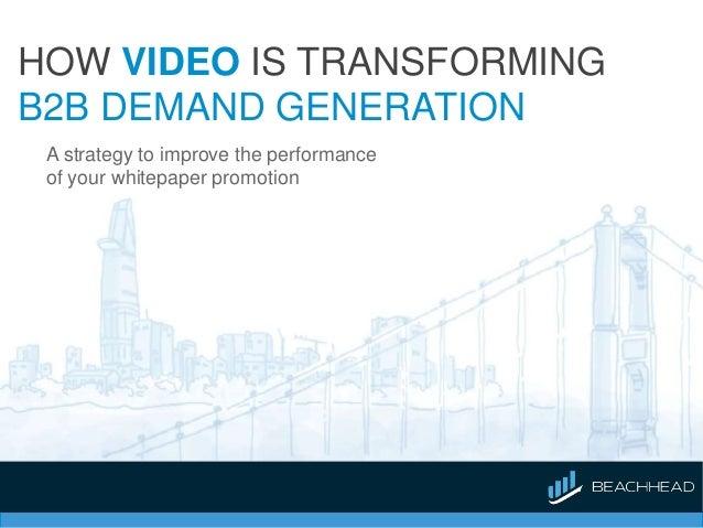 How Video Is Transforming B2B Demand Generation