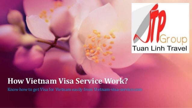 How Vietnam Visa Service Work? Know how to get Visa for Vietnam easily from Vietnam-visa-service.com
