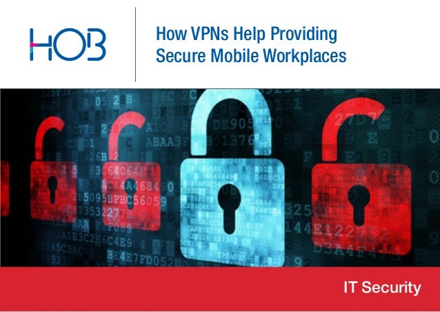 How VPNs Help ProvidingSecure Mobile WorkplacesIT Security