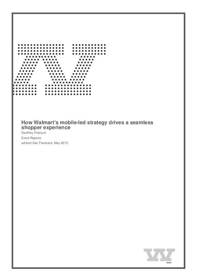 WARC: How walmarts mobileled_strategy_drives_a_seamless_shopper_experience May 2013