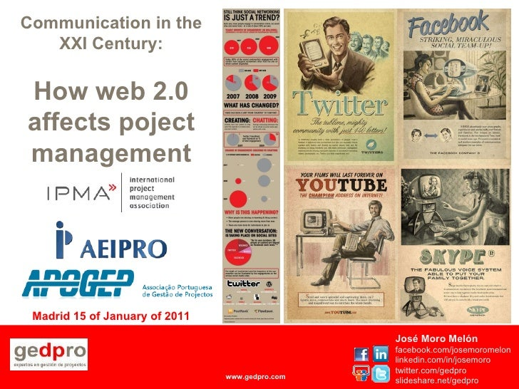 Communication in the XXI Century:<br />How web 2.0 affectspojectmanagement<br />Madrid 15 of January of 2011<br />José Mor...