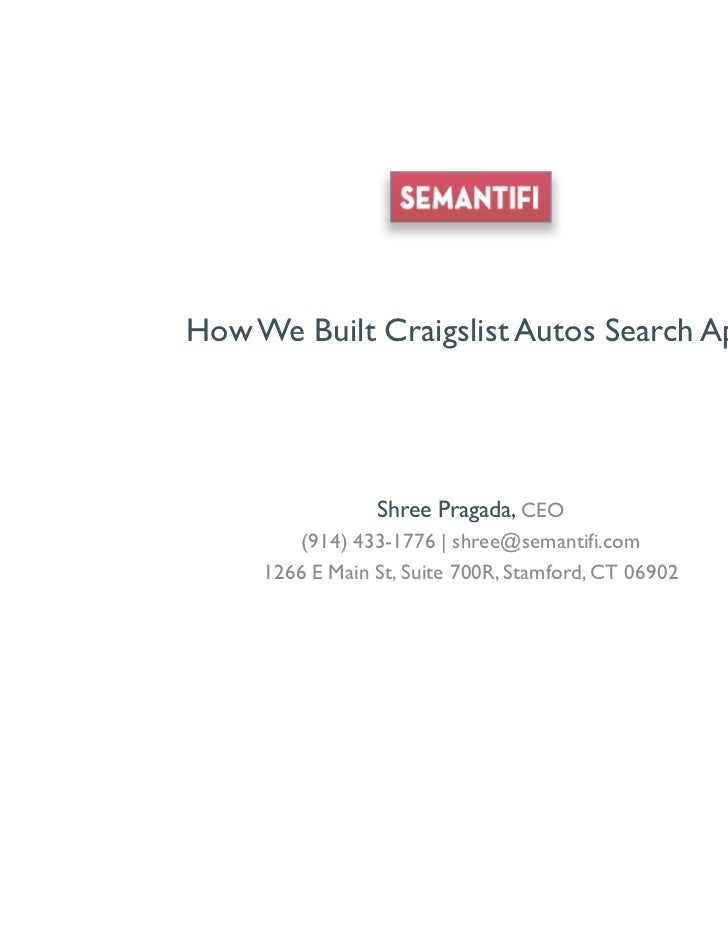 How We Built Craigslist Autos Search App                                 Shree Pragada, CEO                     (914) 433-...