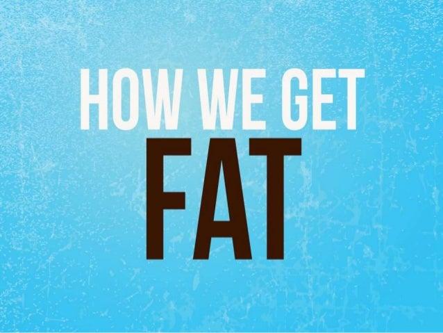 How we get fat