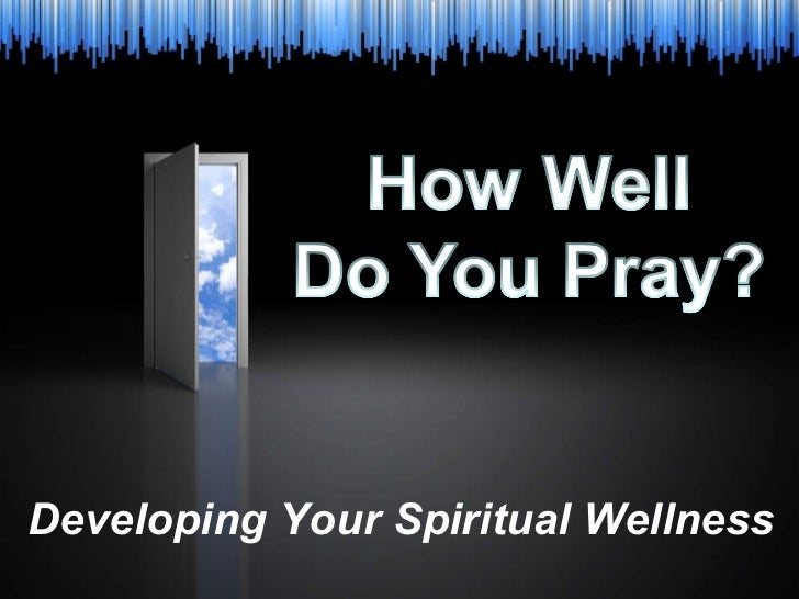 How well do you pray?