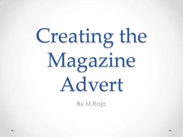 Creating the Magazine Advert By M.Raja