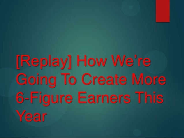 [Replay] How We're Going To Create More 6-Figure Earners This Year